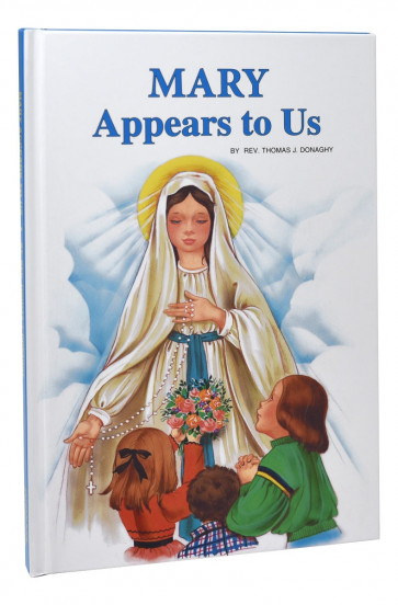 "MARY APPEARS TO US CHILDREN""S CATHOLIC BOOK Guadalupe, Lourdes, and Fatima"