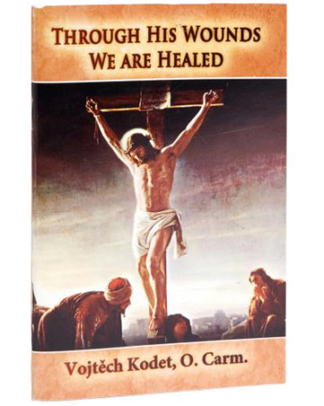 Through His Wounds We Are Healed Book