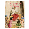 The Life of Jesus for Children